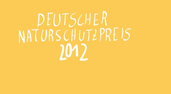 Finalist für den Bürgerpreis des Deutschen Naturschutzpreis 2012!! Ein schöner Erfolg für die Initiative Bundesplatz