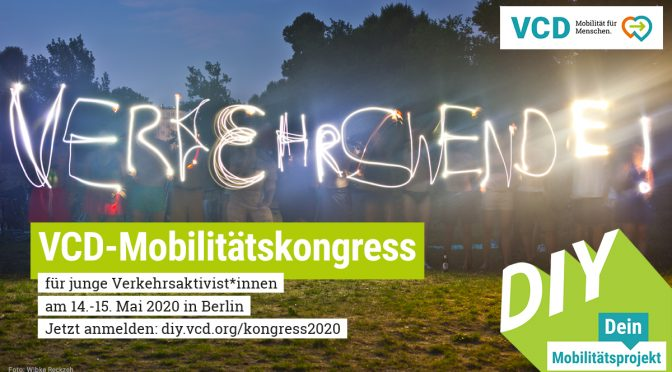 "VCD-Mobi­li­täts­kon­gress ""Do it yours­elf: Ver­kehrs­wen­de mit­ge­stal­ten!"" am 14.–15.Mai 2020"