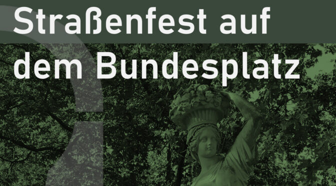 Straßenfest 10 Jahre Initiative Bundesplatz e.V. am 11.09.2020